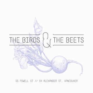 The Birds & The Beets - 55 Powell St -- 54 Alexander St, Vancouver