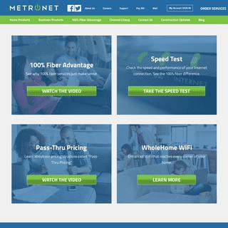 MetroNet – 100- Fiber Optic Internet, TV and Phone – 100- Fiber Optic Internet, TV and Phone