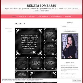 Renata Lombardi – O que você pensa e o que você acredita é o que será verdade para você, seus pensamentos criam a sua vid