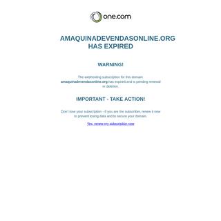 amaquinadevendasonline.org has expired
