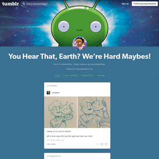 You Hear That, Earth- We're Hard Maybes!