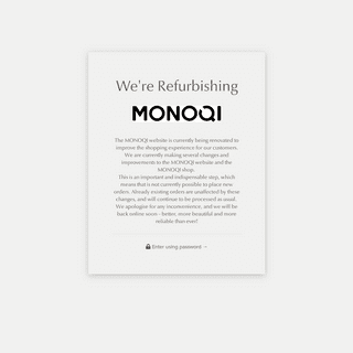 We're Refurbishing– MONOQI