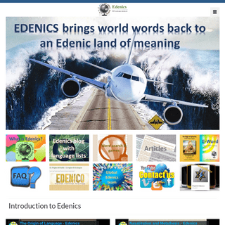 EDENICS is the engineered Human Language Program founded by Isaac Mozeson best documented by Biblical Hebrew and Aramaic