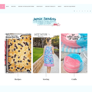 Scattered Thoughts of a Crafty Mom by Jamie Sanders - Inspiring you to sew, cook and create.