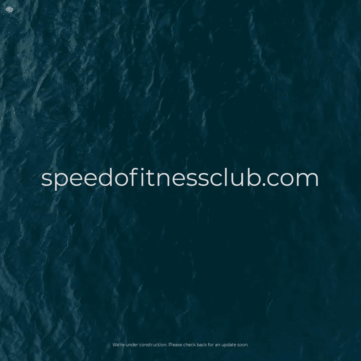 ArchiveBay.com - speedofitness.club - Coming Soon
