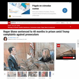 Roger Stone sentenced to 40 months in prison amid Trump complaints against prosecutors - CNNPolitics