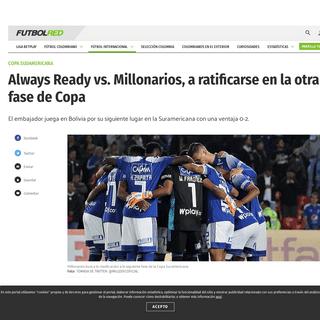 Millonarios vs Always Ready- hora, donde ver en Copa Sudamericana - Copa Sudamericana - Futbolred