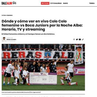 Dónde y cómo ver en vivo Colo Colo femenino vs Boca Juniors por la Noche Alba- Horario, TV y streaming - Dale Albo - Colo Colo