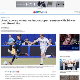 Urruti scores winner as Impact open season with 2-1 win over Revolution - CTV News
