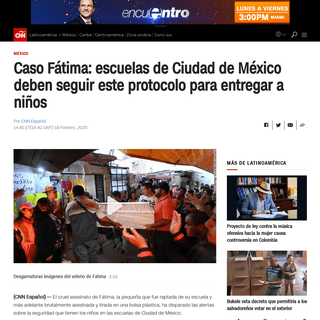 Caso Fátima- escuelas de Ciudad de México deben seguir este protocolo para entregar a niños - CNN