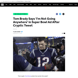 Tom Brady Says 'I'm Not Going Anywhere' in Super Bowl Ad After Cryptic Tweet - Bleacher Report - Latest News, Videos and Highlig