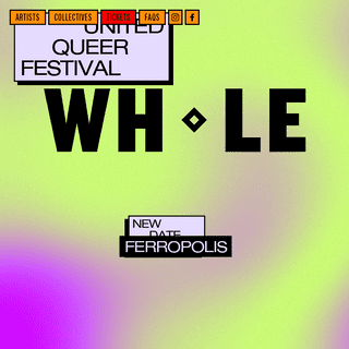 WHOLE ◇ United Queer Festival ◇ 12–15 June 2020 ◇ Ferropolis