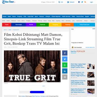 Film Koboi Dibintangi Matt Damon, Sinopsis-Link Streaming Film True Grit, Bioskop Trans TV Malam Ini - Tribun Timur
