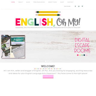English, Oh My! - engaging, exciting resources for the English language arts student & teacher