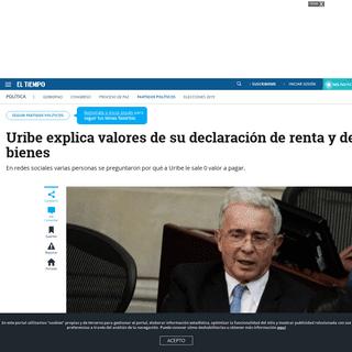 Declaración de renta Álvaro Uribe- explicación de lo declarado - Partidos Políticos - Política - ELTIEMPO.COM