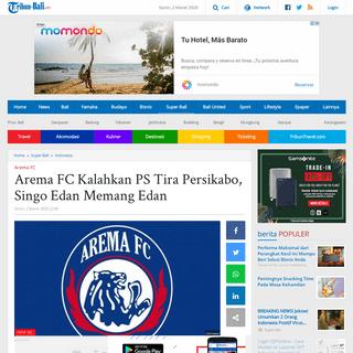 Arema FC Kalahkan PS Tira Persikabo, Singo Edan Memang Edan - Tribun Bali
