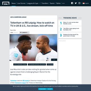 Tottenham vs RB Leipzig- How to watch on TV in UK & U.S., live stream, kick-off time - Goal.com