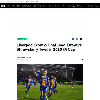 Liverpool Blow 2-Goal Lead, Draw vs. Shrewsbury Town in 2020 FA Cup - Bleacher Report - Latest News, Videos and Highlights