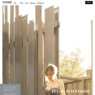 VIVOOD Landscape Hotel - El lujo de la evasión