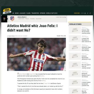 Atletico Madrid whiz Joao Felix- I didn't want No7 - Tribal Football