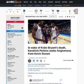 ArchiveBay.com - nba.nbcsports.com/2020/01/27/in-wake-of-kobe-bryants-death-kendrick-perkins-seeks-forgiveness-from-kevin-durant/ - After Kobe Bryant's death, Kendrick Perkins apologizes to Kevin Durant