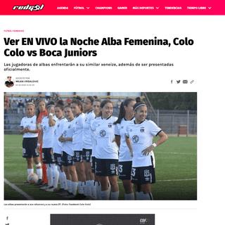Ver EN VIVO la Noche Alba Femenina, Colo Colo vs Boca Juniors - RedGol