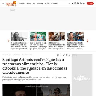 Santiago Artemis confesó que tuvo trastornos alimenticios- -Tenía ortorexia, me cuidaba en las comidas excesivamente- - Ciudad