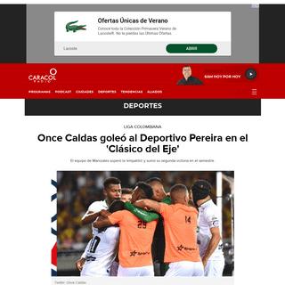 Resultado Pereira Vs Once Caldas Liga Colombiana- Once Caldas goleó al Deportivo Pereira en el 'Clásico del Eje' - Deportes -