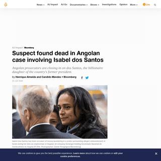 Suspect found dead in Angolan case involving Isabel dos Santos - News - Al Jazeera