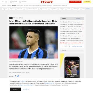 Inter Milan - AC Milan - Alexis Sanchez, Théo Hernandez et Zlatan Ibrahimovic titulaires - Foot - ITA - Inter-AC Milan - L'Équ
