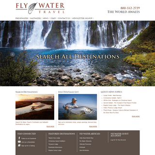 Fly Fishing Trip Specialists- Fly fishing travel experts exclusively dedicated to arranging trips and vacations to the world's f