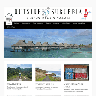 Outside Suburbia Travel • Cool Places - Nice Hotels - Soft Adventures - Experiential Family Travel