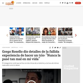 Grego Rosello dio detalles de la fallida experiencia de hacer un trío- -Nunca la pasé tan mal en mi vida- - Ciudad Magazine