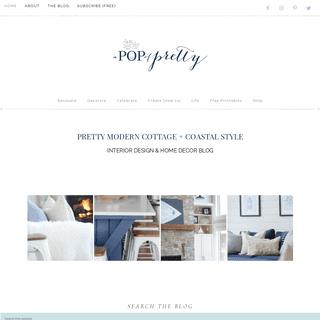 A Pop of Pretty Home Decor Blog - Home decor ideas, interior design, renovation - Pretty modern cottage + coastal style.