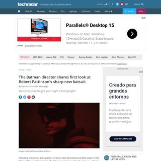The Batman director shares first look at Robert Pattinson's sharp new batsuit - TechRadar