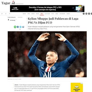 Kylian Mbappe Jadi Pahlawan di Laga PSG Vs Dijon FCO - Tagar