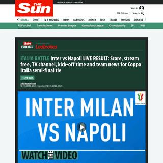 Inter vs Napoli LIVE RESULT- Score, stream free, TV channel, kick-off time and team news for Coppa Italia semi-final tie – The