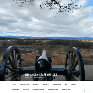 The Angry Staff Officer – Of history, warfare, leadership, and alcohol