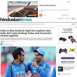 India vs New Zealand- Kapil Dev explains why India don't play Kuldeep Yadav and Yuzvendra Chahal together - cricket - Hindu