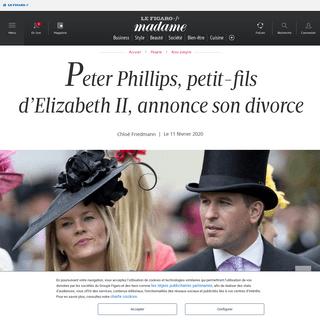 Peter Phillips, petit-fils d'ElizabethII, annonce son divorce - Madame Figaro
