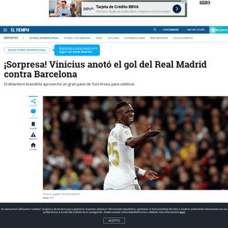 Video gol de Vinicius en el Real Madrid vs Barcelona Liga de España - Fútbol Internacional - Deportes - ELTIEMPO.COM