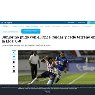 Junior vs. Once Caldas; resultado del partido de la fecha 5 de la Liga - Fútbol Colombiano - Deportes - ELTIEMPO.COM