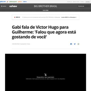 Gabi fala de Victor Hugo para Guilherme- 'Falou que agora está gostando de você' - casa bbb - Gshow