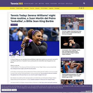 Tennis Today- Serena Williams' night time routine, a Juan Martin del Potro 'lookalike', a Billie Jean King Barbie - Tennis365.co