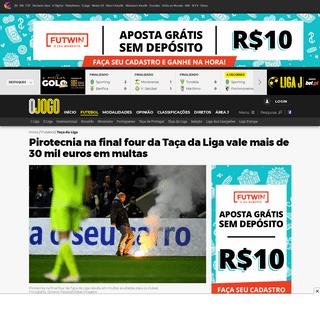 Pirotecnia na final four da Taça da Liga vale mais de 30 mil euros em multas - O Jogo