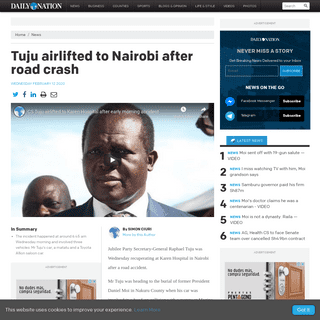Tuju airlifted to Nairobi after road crash - Daily Nation