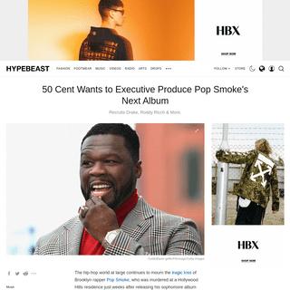50 Cent Wants to Produce Pop Smoke's Next Album - HYPEBEAST