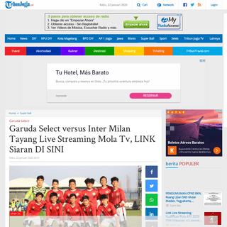 Garuda Select versus Inter Milan Tayang Live Streaming Mola Tv, LINK Siaran DI SINI - Tribun Jogja