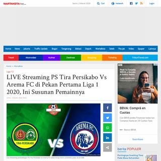 LIVE Streaming PS Tira Persikabo Vs Arema FC di Pekan Pertama Liga 1 2020, Ini Susunan Pemainnya - Warta Kota