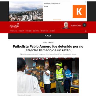 Pablo Armero- Futbolista Pablo Armero fue detenido por no atender llamado de un retén - Cali - Caracol Radio